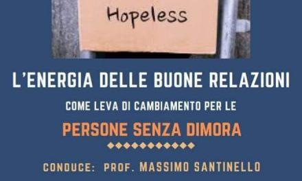 """SABATO 13 Aprile 2019 ore 10.30 Incontro di formazione per volontari  """"L'energia delle buone relazioni come leva di cambiamento per le persone senza dimora"""" conduce Prof. Massimo Santinello"""